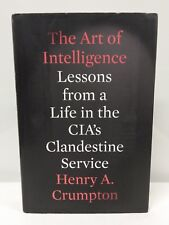 The Art of Intelligence : Lessons from a Life in the CIA's... -SIGNED-