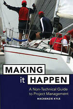 Making It Happen: A Non-Technical Guide to Project Management-ExLibrary