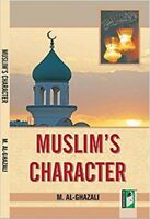Muslim's Character - Shaykh al Ghazali (Paperback - IBS)