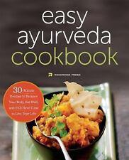 The Easy Ayurveda Cookbook : An Ayurvedic Cookbook to Balance Your Body, Eat...