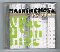 MACHIN CHOSE - EN VRAC ET D'UN BLOC - CD 13 TITRES - 2007 - NEUF NEW NEU