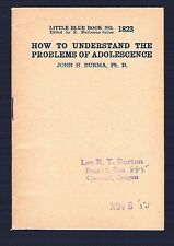 BLUE BOOK #1823 1943 HOW TO UNDERSTAND PROBLEMS OF ADOLESCENCE * JOHN H BURMA