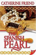 THE SPANISH PEARL by Catherine Friend  lesbian romance action adventure