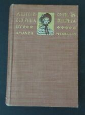 A Little Girl in Old Philadelphia  Amanda M. Douglas 1st Edition 1899 Good Cond.