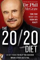 The 20/20 Diet: Turn Your Weight Loss Vision Into