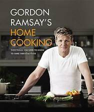 Gordon Ramsay's Home Cooking: Everything You Need to Know to Make Fabulous Food by Gordon Ramsay (Hardback)