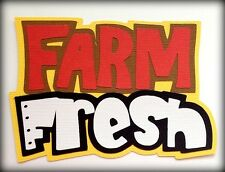 FARM FRESH TITLE PREMADE PAPER PIECING 3D DIE CUT MYTB KIRA