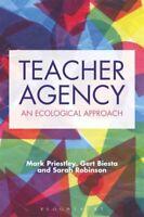 Teacher Agency An Ecological Approach by Mark Priestley 9781474297363