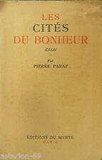 LES CITES DU BONHEUR: PIERRE PARAF ESSAI UTOPIES  1945