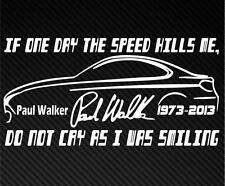 IF ONE DAY SPEED KILLS ME RIP PAUL WALKER Car Window Bumper Vinyl Decal Sticker