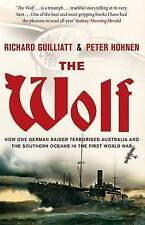 The Wolf: How One German Raider Terrorised Australia and the Southern Oceans in…