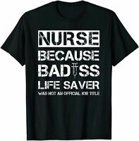 Nurse Badass Lifesaver Funny Gift for Mothers Day T-Shirt Cotton Trend 2021