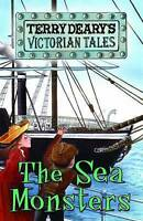 (Good)-The Sea Monsters (Victorian Tales) (Paperback)-Terry Deary-1408154102