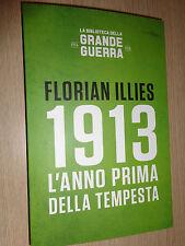 LIBRO FLORIAN ILLIES 1913 L´ANNO PRIMA DELLA TEMPESTA N° 4 GRANDE GUERRA
