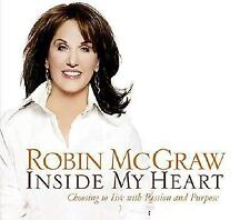 Robin McGraw: Inside My Heart Choosing to Live with Passion & Purpose Audiobook