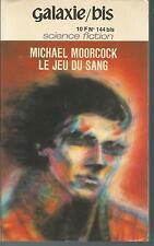 Le Jeu du sang.Michael MOORCOCK.Galaxie-Bis SF1