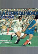 HISTOIRE DE LA COUPE DU MONDE DE FOOTBALL 1930 1978  FERRAN BRAUN  1976