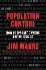 Population Control : How Corporate Owners Are Killing Us by Jim Marrs (2015,...
