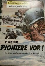 Soldaten - Fliegergeschichten Band 172 Peter Paus - Pioniere vor! Ein deutsches