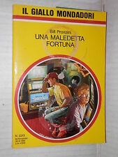 UNA MALEDETTA FORTUNA Bill Pronzini Il giallo Mondadori 2213 1991 romanzo libro