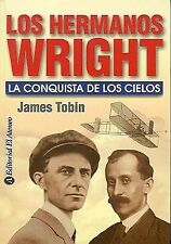 Los Hermanos Wright / To Conquer the Air: La Conquista De Los Cielos /-ExLibrary