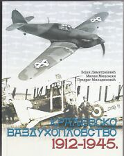 Royal Serbian / Yugoslav Air Force 1912 - 1945