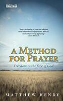 A Method For Prayer: Freedom In The Face of God by Matthew henry | Paperback Boo