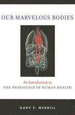 OUR MARVELOUS BODIES: An Introduction to the Physiology of Human-ExLibrary