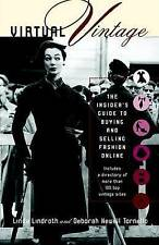 Good, Virtual Vintage: The Insider's Guide to Buying and Selling Fashion Online,