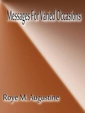 Messages for Varied Occasions by Roye M. Augustine (2013, Paperback)