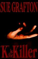 K is for Killer (A Kinsey Millhone Mystery, Book 11) by Sue Grafton