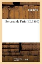 Berceau de Paris by Paul Feval Paperback Book (French)