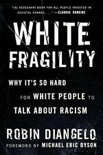 White Fragility:Why It's So Hard for White by Robin DiAngelo