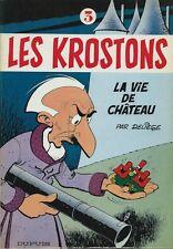 RARE EO 1982 DELIÈGE + LES KROSTONS, TOME 3 : LA VIE DE CHÂTEAU