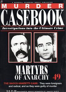 Murder Casebook #49 Martyrs Of Anarchy (Sacco-Vanzetti)