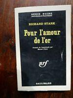 SERIE NOIRE 885 Richard Stark Pour L' Amour de L' Or / Parker EO 1964