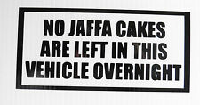 """""""No Jaffa cakes left in Vehichle"""" vinyl decal for cars home fun sticker 5319BK"""