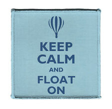 "Keep Calm AND FLOAT ON HOT AIR BALLOON Iron on 4x4"" Embroidered Patch On Jacket"