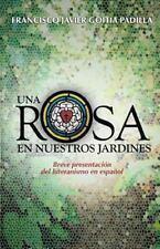 Una Rosa en Nuestros Jardines : Breve Presentación Del Luteranismo en Español...