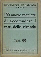 Sonzogno - 100 Nuove maniere di accomodare i resti Biblioteca Casalinga 23 -1934
