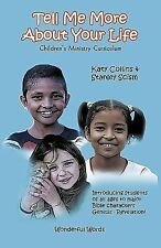 Tell Me More about Your Life! : Children's Ministry Curriculum by Katy...