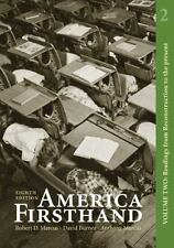 America Firsthand Vol. 2 : Readings from Reconstruction to the Present by David…