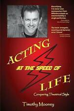 NEW Acting at the Speed of Life: Conquering Theatrical Style by Timothy Mooney