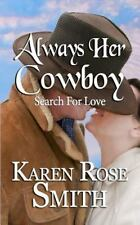 Always Her Cowboy by Karen Rose Smith (2013, Paperback)