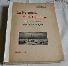 LA REVANCHE DE LA BANQUISE PAR LE DUC D ORLEANS ED PLON 1909 CARTES BE