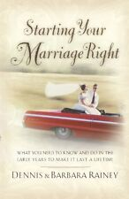 Starting Your Marriage Right: What You Need to Know in the Early Years to Make I