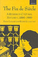 NEW The Fin de Siecle: A Reader in Cultural History, c. 1880-1900