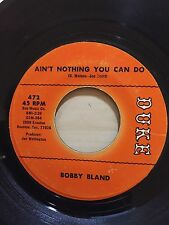 BOBBY BLAND AINT NOTHING YOU CAN DO DUKE RECORDS 472