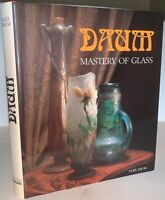 DAUM MASTERY OF GLASS, ART NOUVEAU TO CONTEMPORARY CRYSTAL, 1985, First Ed