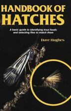 Handbook of Hatches : Basic Guide to Identifying Trout Foods; Selecting Flies